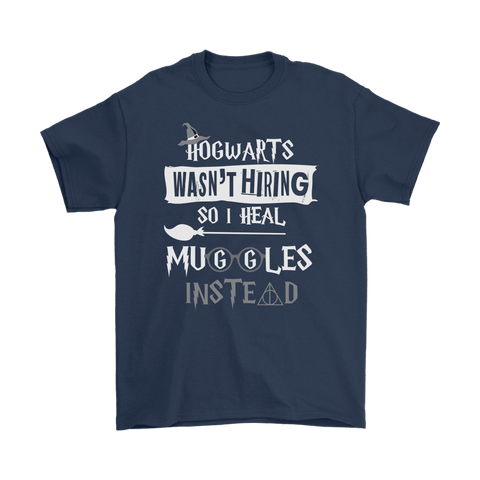 Canada Hogwarts Wasn't Hiring So I Heal Muggles Instead Shirt - Funny Nurse Doctor Medical Magical Tee - Luxurious Inspirations