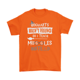 Canada Hogwarts Wasn't Hiring So I Teach Muggles Instead Shirt - Funny Teacher Magical Tee - Luxurious Inspirations