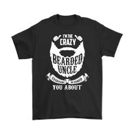 Canada I'm The Crazy Bearded Uncle Everyone Warned You About Shirt - Funny Beard Family Tee T-shirt teelaunch Gildan Mens T-Shirt Black S