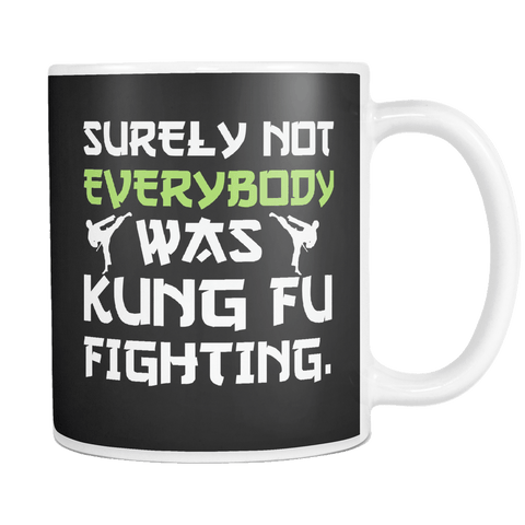 Canada Surely Not Everybody Was Kung Fu Fighting Mug - Luxurious Inspirations