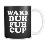 Canada Wake Duh Fuh Cup Mug - Luxurious Inspirations