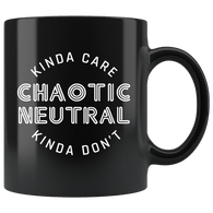 Chaotic Neutral Kinda Care Kinda Don't Funny DND DM RPG Tabletop Mug - Black 11 Ounce Coffee Cup - Luxurious Inspirations