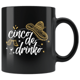 Cinco De Drinko Mayo Mexico Drinking Alcohol Mug - Black 11 Ounce Coffee cup - Luxurious Inspirations