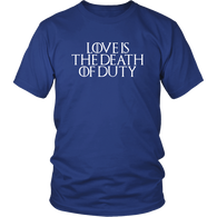 Love Is The Death Of Duty T-Shirt - GOT fan Throne Snow Tee Shirt - Luxurious Inspirations