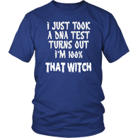 I Just Took A DNA Test Turns Out I'm 100% That Witch Halloween T-Shirt - Luxurious Inspirations