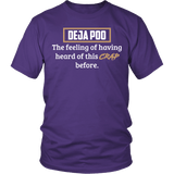 Deja Poo The Feeling Of Having Heard This Crap Before Shirt - Funny Offensive Deja Vu Tee - Luxurious Inspirations