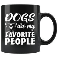 Dogs Are My Favorite People Funny Dog Lover Proud Loving Mug - Black 11 Ounce Coffee Cup - Luxurious Inspirations