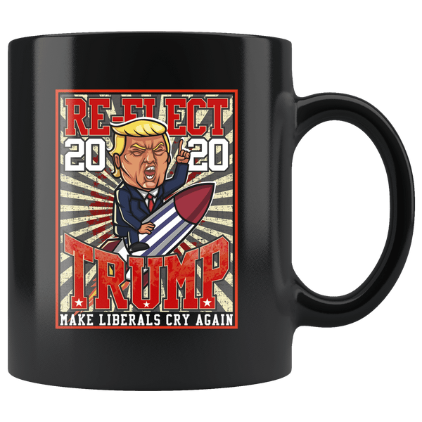 Donald Trump 2020 Re-Election Make Liberals Cry Again Mug - Funny Offensive Rude Crude Vulgar Pro Republican Elections Coffee Cup - Luxurious Inspirations
