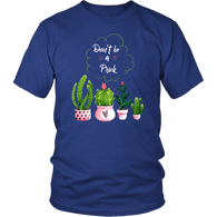 Don't Be A Prick T-Shirt - Funny Offensive Vulgar Adult Humor Cactus Tee Shirt T-shirt teelaunch District Unisex Shirt Royal Blue S