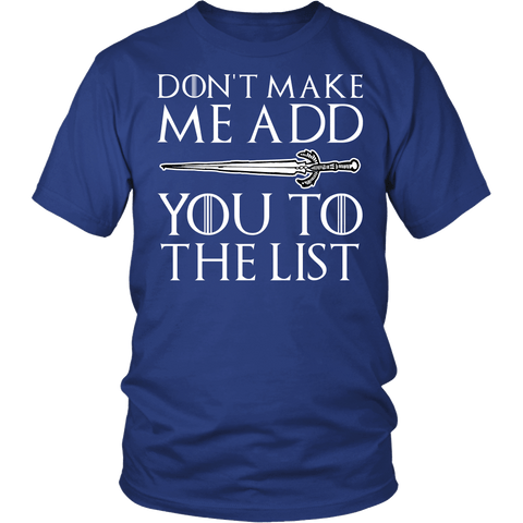 Don't Make Me Add You To The List Shirt - Funny Thrones Play Of Words Game Tee - Luxurious Inspirations