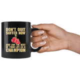 Don't Quit Suffer Now And Be A Champion Boxing Boxer MMA Fighting Mug - Black 11 Ounce Coffee Cup - Luxurious Inspirations