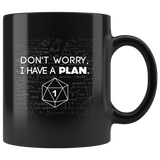 Don't Worry I Have A Plan Mug - Funny DND D&D D20 DM Coffee Cup - Luxurious Inspirations
