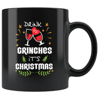 Drink Up Grinches It's Christmas Mug - Funny Offensive Holidays Alcohol Wine Beer Santa Coffee Cup - Luxurious Inspirations