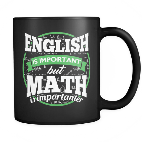 English Is Important But Math Is Importanter Teacher Mug - Funny School Coffee Cup - Luxurious Inspirations