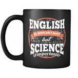 English Is Important But Science Is Importanter Black Mug - Funny Coffee Cup - Luxurious Inspirations