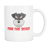 Fear The Beard Schnauzer Mug - Funny Mini Dog Lover Gift Coffee Cup - Luxurious Inspirations