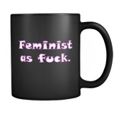Feminist As Fuck AF Black Coffee Mug - Luxurious Inspirations