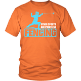 Fencing Other Sports Are Pointless Shirt - Funny Fencer Athlete Sports Passion Tee T-Shirt - Luxurious Inspirations