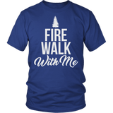 Fire Walk With Me Shirt - Funny Fan Tee - Luxurious Inspirations