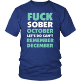 Fuck Sober October Let's Do Can't Remember December Funny Christmas Holidays Drinking T-Shirt - Luxurious Inspirations