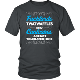 Fucktards Twatwaffles and Cuntcakes Are Not Tolerated Here T-Shirt - Funny Offensive Tee Shirt - Luxurious Inspirations