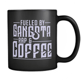 Fueled By Gangsta Rap & Coffee Mug - Funny Morning Clever Coffee Cup - Luxurious Inspirations