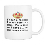 Funny I'm Not A Princess I'm a Queen Novelty Coffee Tea Mug - Luxurious Inspirations
