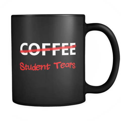 Funny Tears Of My Students Teacher 11oz Coffee Cup Mug - Luxurious Inspirations
