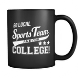 Go Local Sports Team And Or College Mug - Funny Sport Fan Coffee Cup - Luxurious Inspirations