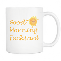 Good Morning Fucktard Mug - Funny Rude Offensive White 11oz Coffee Cup - Luxurious Inspirations