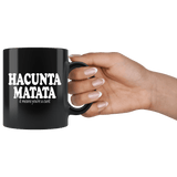 Hacunta Matata It Means You're A Cunt Mug - Funny Offensive Rude Crude Vulgar Parody Coffee Cup - Luxurious Inspirations