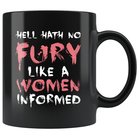 Hell Hath No Fury Like A Woman Informed Mug - Funny Ladies Women Rights Resist Coffee Cup - Luxurious Inspirations
