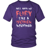 Hell Hath No Fury Like A Woman Informed T-Shirt - Funny Ladies Women Rights Resist Tee Shirt - Luxurious Inspirations