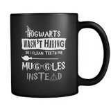Hogwarts Wasn't Hiring So I Clean Teeth For Muggles Instead Mug - Funny Dentist Dental Hygienist Assistant Magical Coffee Cup - Luxurious Inspirations