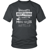 Hogwarts Wasn't Hiring So I Dance For Muggles Instead Shirt - Funny Dancer Dancing Stripper Ballet Choreographer Teacher Magical Tee - Luxurious Inspirations