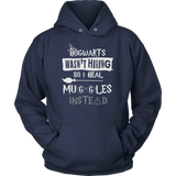 Hogwarts Wasn't Hiring So I Heal Muggles Instead Hoodie - Funny Nurse Doctor Medical Magical Tee Shirt T-Shirt Sweatshirt T-shirt teelaunch Unisex Hoodie Navy S
