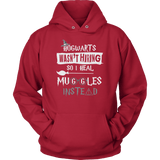 Hogwarts Wasn't Hiring So I Heal Muggles Instead Hoodie - Funny Nurse Doctor Medical Magical Tee Shirt T-Shirt Sweatshirt T-shirt teelaunch Unisex Hoodie Red S