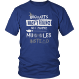 Hogwarts Wasn't Hiring So I Pamper Muggles Instead Shirt - Funny Massage Masseuse Spa Nail Salon Magical Tee - Luxurious Inspirations