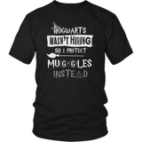 Hogwarts Wasn't Hiring So I Protect Muggles Instead Shirt - Funny Police Army Navy Military Security Guard Bouncer Firefighter Magical Tee T-shirt teelaunch District Unisex Shirt Black S