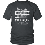 Hogwarts Wasn't Hiring So I Protect Muggles Instead Shirt - Funny Police Army Navy Military Security Guard Bouncer Firefighter Magical Tee T-shirt teelaunch District Unisex Shirt Charcoal S