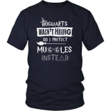 Hogwarts Wasn't Hiring So I Protect Muggles Instead Shirt - Funny Police Army Navy Military Security Guard Bouncer Firefighter Magical Tee T-shirt teelaunch District Unisex Shirt Navy S
