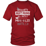 Hogwarts Wasn't Hiring So I Protect Muggles Instead Shirt - Funny Police Army Navy Military Security Guard Bouncer Firefighter Magical Tee T-shirt teelaunch District Unisex Shirt Red S