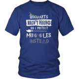 Hogwarts Wasn't Hiring So I Protect Muggles Instead Shirt - Funny Police Army Navy Military Security Guard Bouncer Firefighter Magical Tee T-shirt teelaunch District Unisex Shirt Royal Blue S