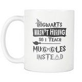 Hogwarts Wasn't Hiring So I Teach Muggles Instead White Mug - Funny Teacher Magical Coffee Cup Drinkware teelaunch