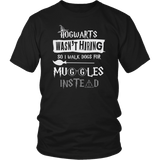 Hogwarts Wasn't Hiring So I Walk Dogs For Muggles Instead Shirt - Funny Dog Walker Pet Owner Magical Tee T-shirt teelaunch District Unisex Shirt Black S