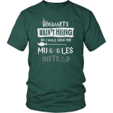 Hogwarts Wasn't Hiring So I Walk Dogs For Muggles Instead Shirt - Funny Dog Walker Pet Owner Magical Tee T-shirt teelaunch District Unisex Shirt Dark Green S