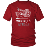 Hogwarts Wasn't Hiring So I Walk Dogs For Muggles Instead Shirt - Funny Dog Walker Pet Owner Magical Tee T-shirt teelaunch District Unisex Shirt Red S