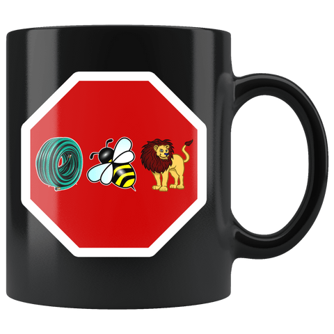 Hose Bee Lion Mug - Funny Offensive Vulgar Double Meaning Hoes Be