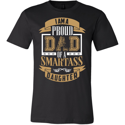 I Am A Proud Dad Of A Smartass Daughter Shirt- Funny Father Daddy Tee - Luxurious Inspirations