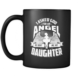 I Asked God For An Angel He Sent Me My Daughter Black Coffee Mug - Cup Drinkware teelaunch